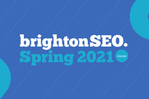 Brighton SEO Spring 2021 blog